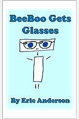 BeeBoo Gets Glasses Kindle Edition