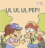 Ui, ui, ui, Pep! (Primeres lectures de Micalet (versió Majúscula)) - 9788476608517