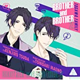 BROTHER and BROTHER2(CV.前野智昭、津田健次郎)