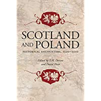 Scotland and Poland: Historical Encounters, 1500-2010