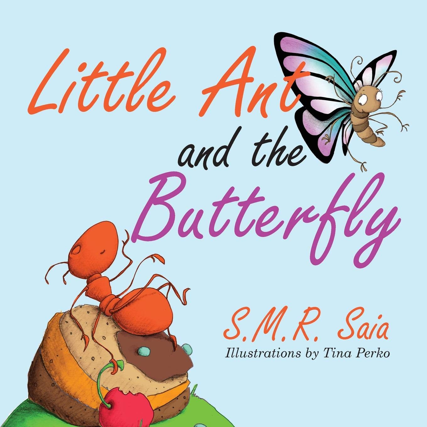 Little Ant and the Butterfly (Little Ant Books) (Volume 1): S.M.R. ...