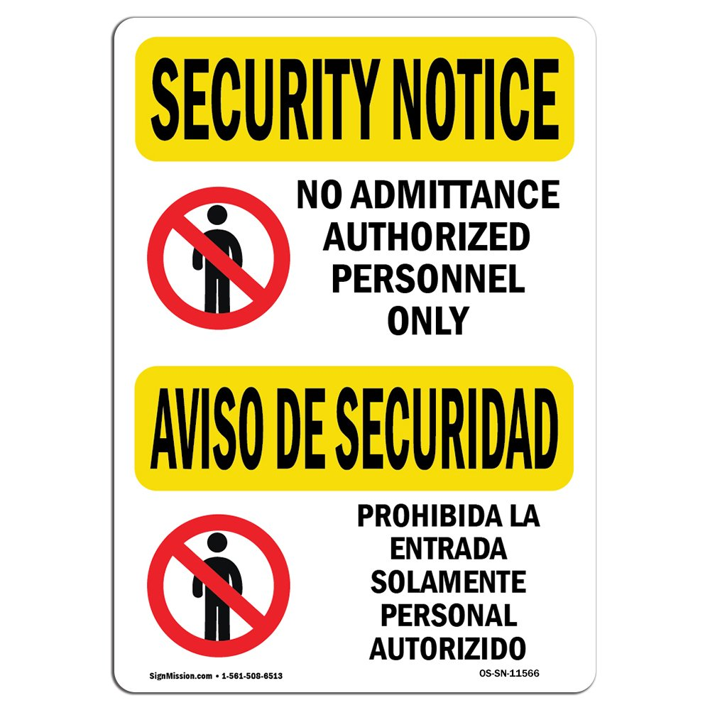 OSHA Security Notice Sign - No Admittance Bilingual | Vinyl Label Decal | Protect Your Business, Construction Site, Warehouse & Shop Area |  Made in The USA
