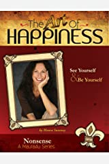 The Art of Happiness Volume 6 - Nonsense (Maura4u: The Art of Happiness) Kindle Edition