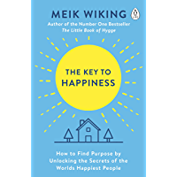 The Key to Happiness: How to Find Purpose by Unlocking the Secrets of the World's Happiest People (English Edition)