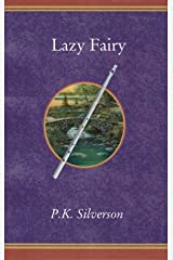 Lazy Fairy: (The Magic Triangle - Book 6 of the Trilogy) Kindle Edition