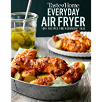 Taste of Home Everyday Air Fryer: 100+ Recipes for Weeknight Ease