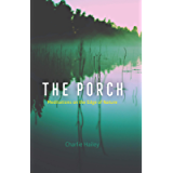 The Porch: Meditations on the Edge of Nature