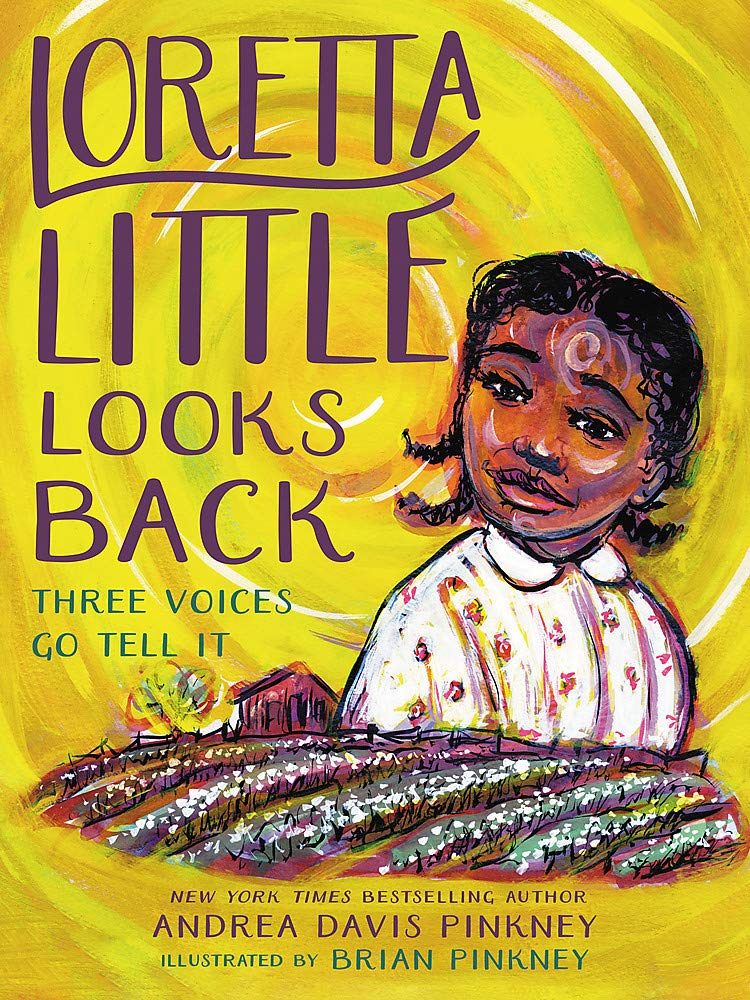 Loretta Little Looks Back: Three Voices Go Tell It: Pinkney, Andrea Davis,  Pinkney, Brian: 9780316536776: Amazon.com: Books