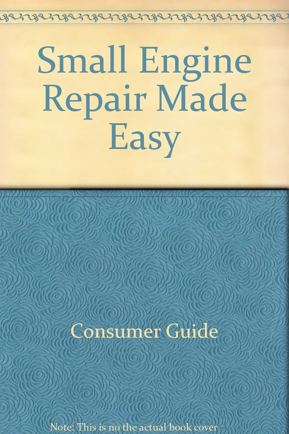 Small Engine Repair Made Easy