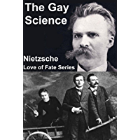 The Gay Science (A Modernized Translation with a New Introduction and Biography)