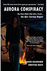 Aurora Conspiracy: The Story Didn't End with a Crash...the Epic Journey Began! - Book 1 Paperback