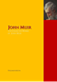 The Collected Works of John Muir: The Complete Works PergamonMedia (Highlights of World Literature)