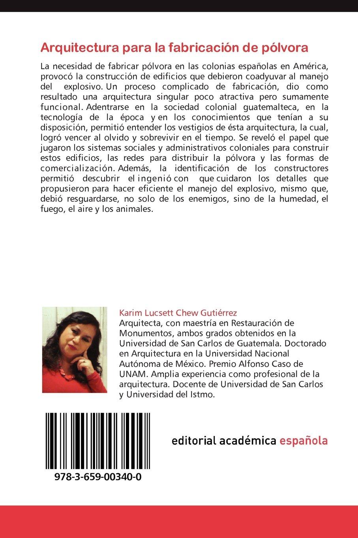 Arquitectura Para La Fabricacion de Polvora: Amazon.es: Karim Lucsett Chew Guti Rrez: Libros