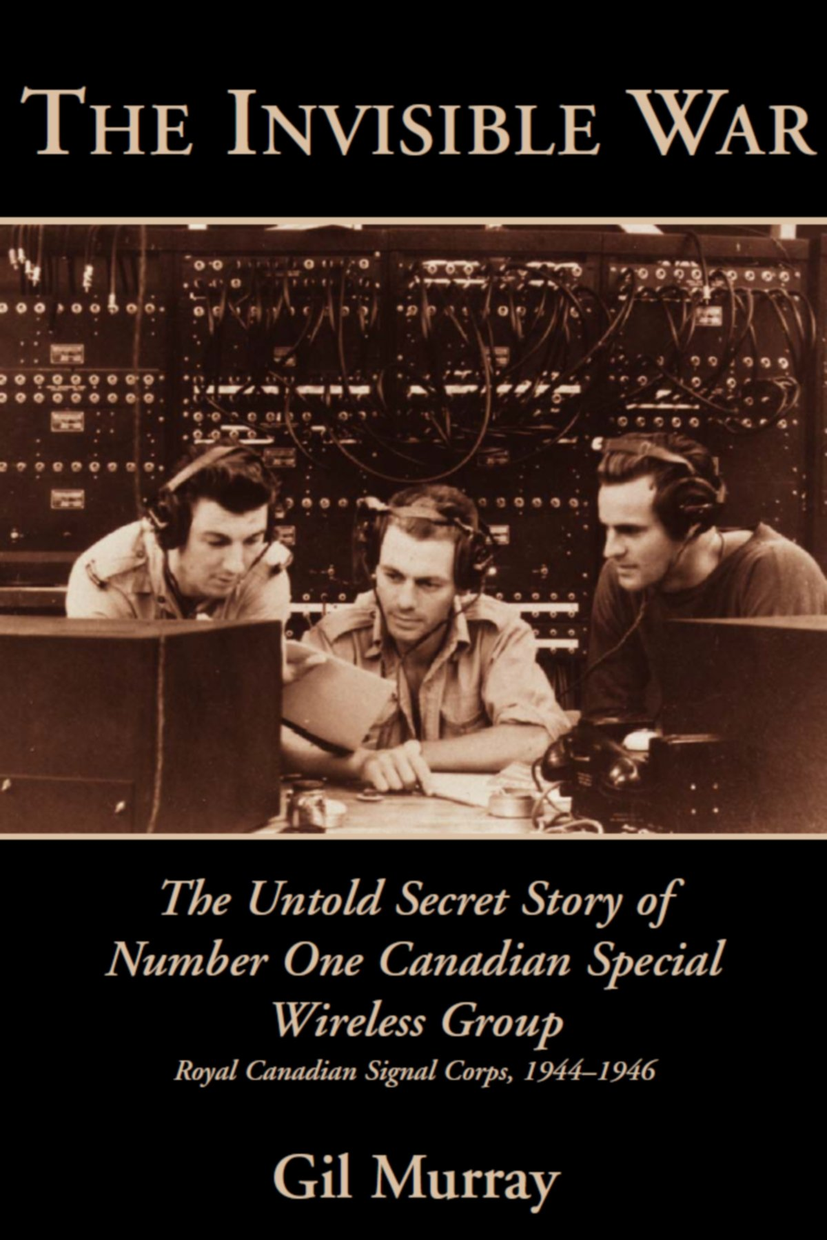 Download The Invisible War: The Untold Secret Story of Number One Canadian Special Wireless Group pdf epub