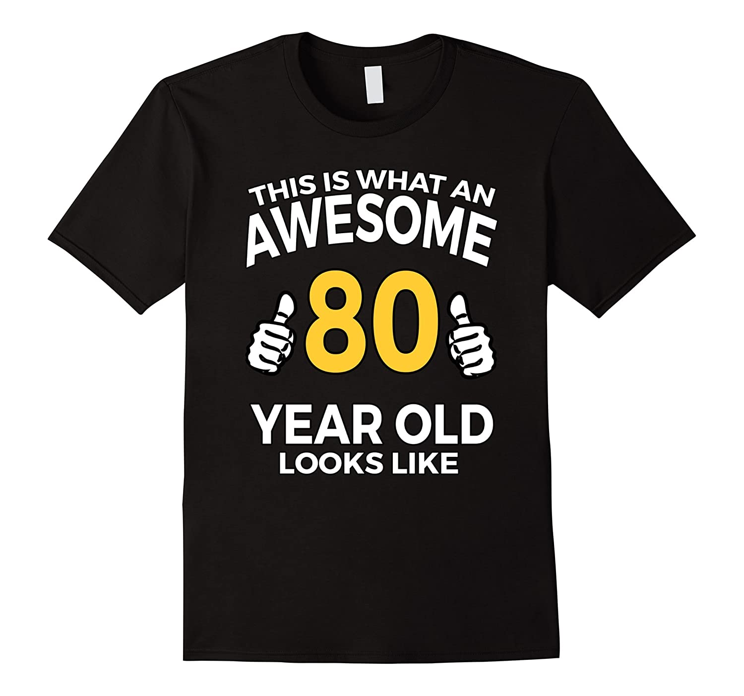 80 Year Old Birthday Gifts T Shirt For A Senior Man Or Woman