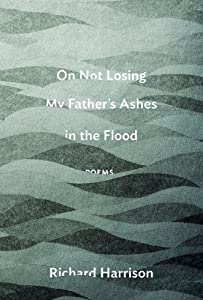 On Not Losing My Father's Ashes in the Flood