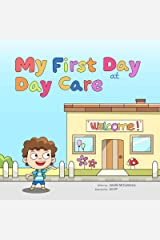 My First Day at Day Care: A fun, colorful children's picture book about starting nursery school Kindle Edition