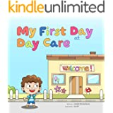 My First Day at Day Care: A fun, colorful children's picture book about starting nursery school