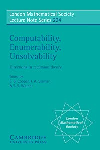 Computability, Enumerability, Unsolvability: Directions in Recursion Theory (London Mathematical Society Lecture Note Series)