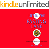 LIFE IN THE FASTING LANE: The Most Effective