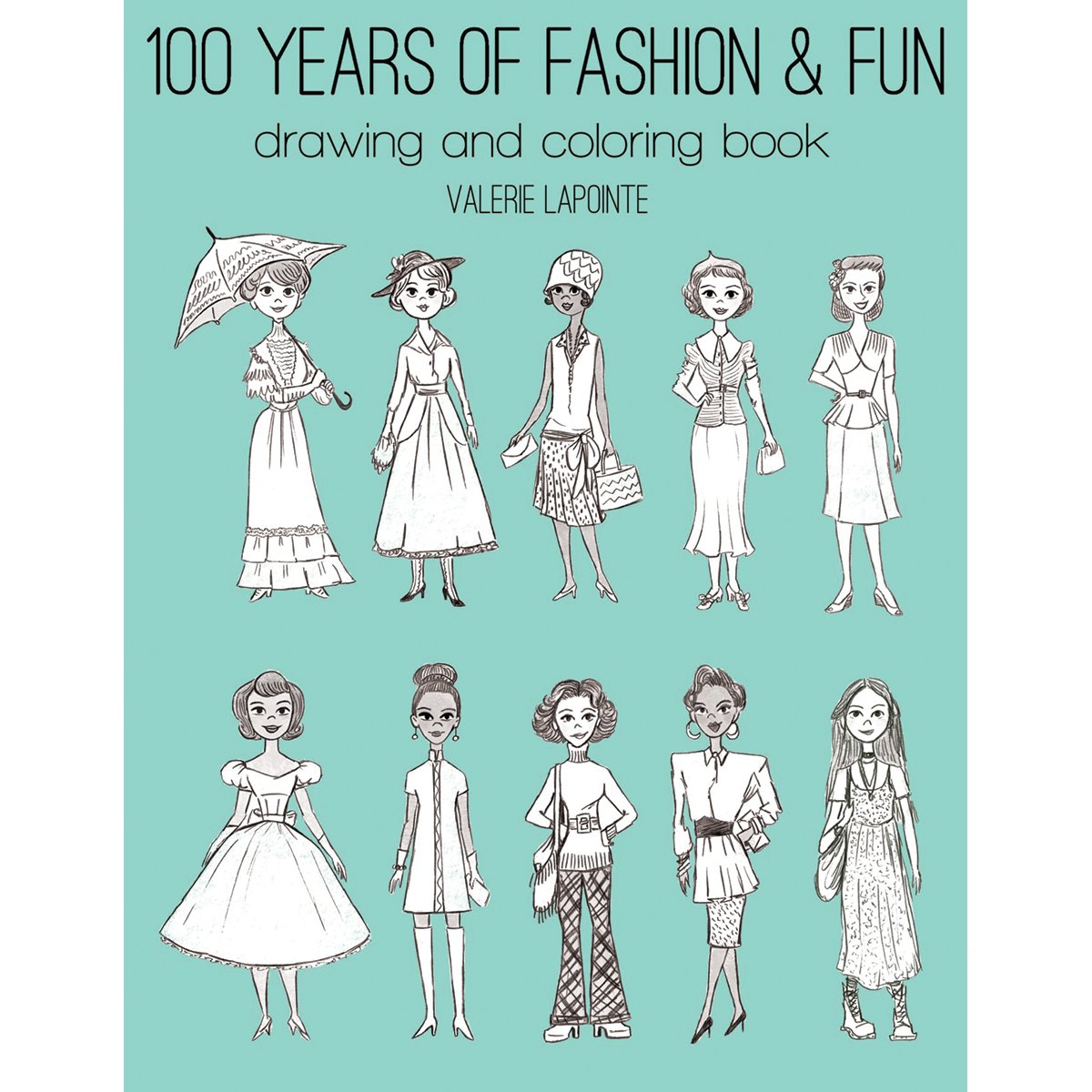 100 Years Of Fashion & Fun Drawing & Coloring Book- by General Pencil