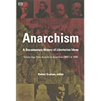 Anarchism: A Documentary History of Libertarian Ideas: 1
