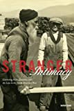 Stranger Intimacy: Contesting Race, Sexuality and the Law in the North American West (American Crossroads)
