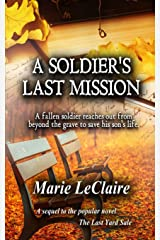 A Soldier's Last Mission: A fallen soldier reaches out from beyond the grave to save his son's life. Paperback