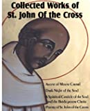 Collected Works of St. John of the Cross: Ascent of Mount Carmel, Dark Night of the Soul, a Spiritual Canticle of the Soul and the Bridegroom