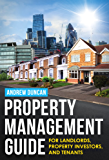 Property Management Guide: For Landlords, Property Investors And Tenants