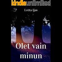 Olet vain minun (Finnish Edition)