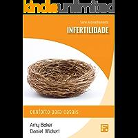 Infertilidade: conforto para casais (Série Aconselhamento Livro 9)