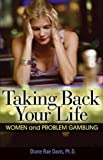 Taking Back Your Life: Women and Problem Gambling