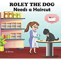 Roley the Dog Needs a Haircut