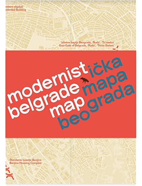 Modernist Belgrade Map Modernisticka Mapa Beograda Ljuba