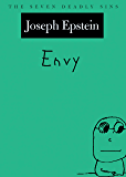Envy: The Seven Deadly Sins (New York Public Library Lectures in Humanities)