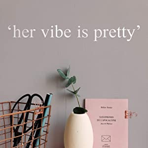 """Vinyl Wall Art Decal - Her Vibe is Pretty - 2"""" x 16"""" - Cute Inspirational Optimistic Quote Sticker for Girls Room Closet Living Room Office Yoga Ballet Feminine Decor (White)"""