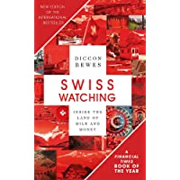 Swiss Watching: Inside the Land of Milk and Money