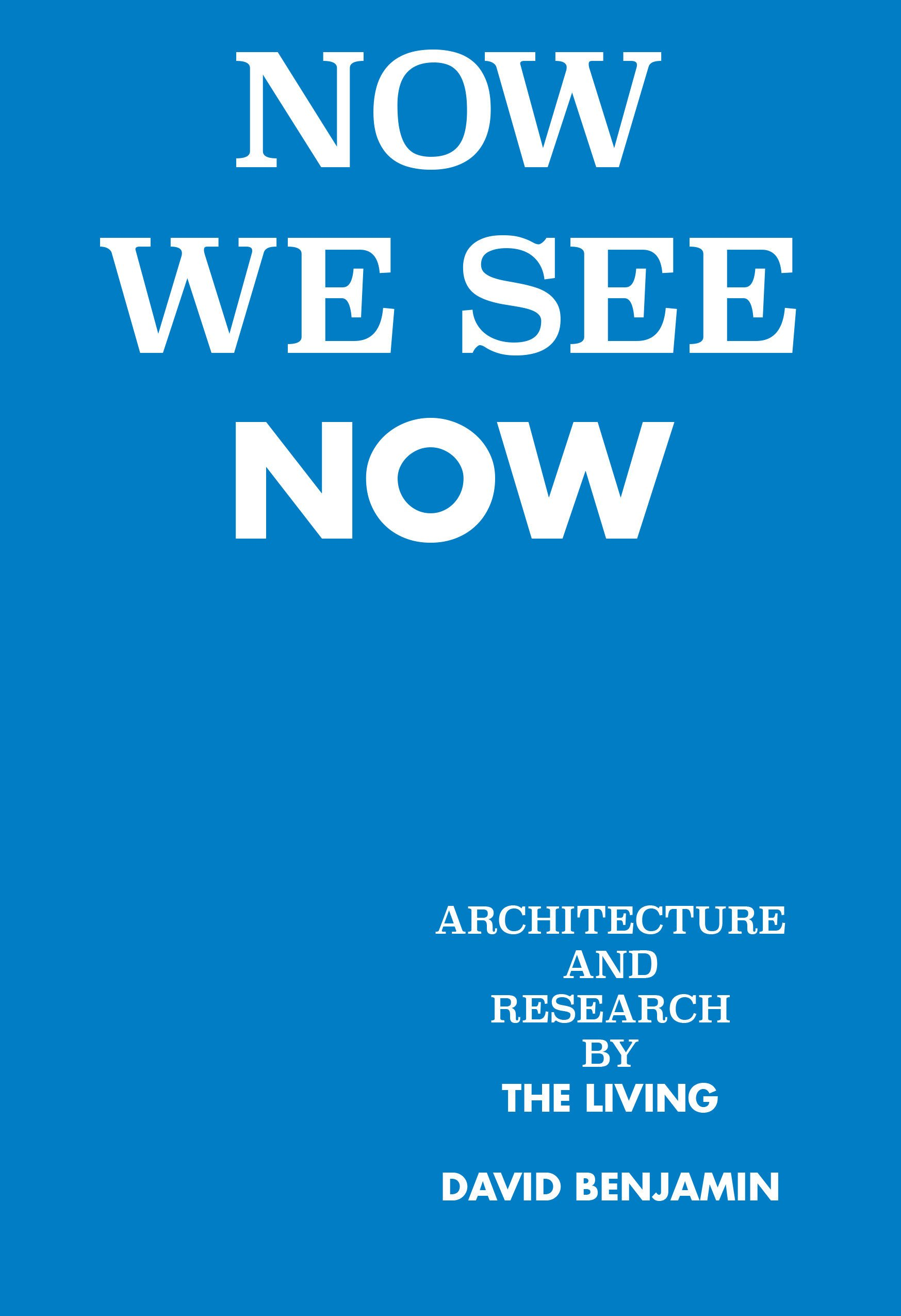 Architecture and Research by The Living Now We See Now