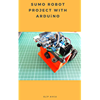 SUMO ROBOT PROJECT WITH ARDUiNO (English Edition)