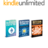 Bitcoin Cryptocurrency 3 Manuscripts  Blockchain Technology, Ethereum Investing: Ultimate Guide (English Edition)