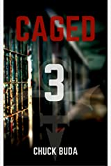 Caged 3: A Post-Apocalyptic Dystopian Thriller (Zombie Lockup Series) Kindle Edition