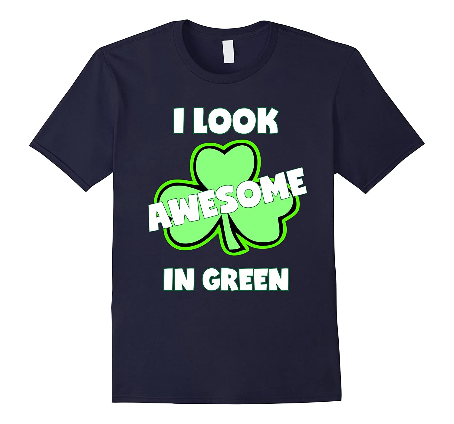 St Pattys Shirt For Girls Boys I Look Awesome In Green