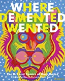 Where Demented Wented: The Art and Comics of Rory Hayes: The Comics and Art of Rory Hayes