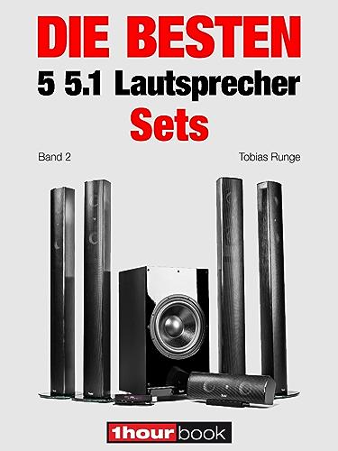 Die besten 5 5.1-Lautsprecher-Sets (Band 2): 1hourbook (German Edition)