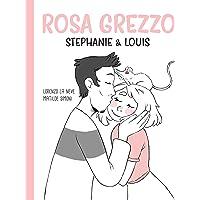 Rosa grezzo. Stephanie & Louis