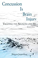 Concussion Is Brain Injury: Treating the Neurons and Me Paperback