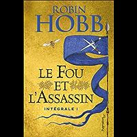 Le fou et l'assassin - L'Intégrale 1 (Tomes 1 et 2) (Fantasy et imaginaire) (French Edition) book cover