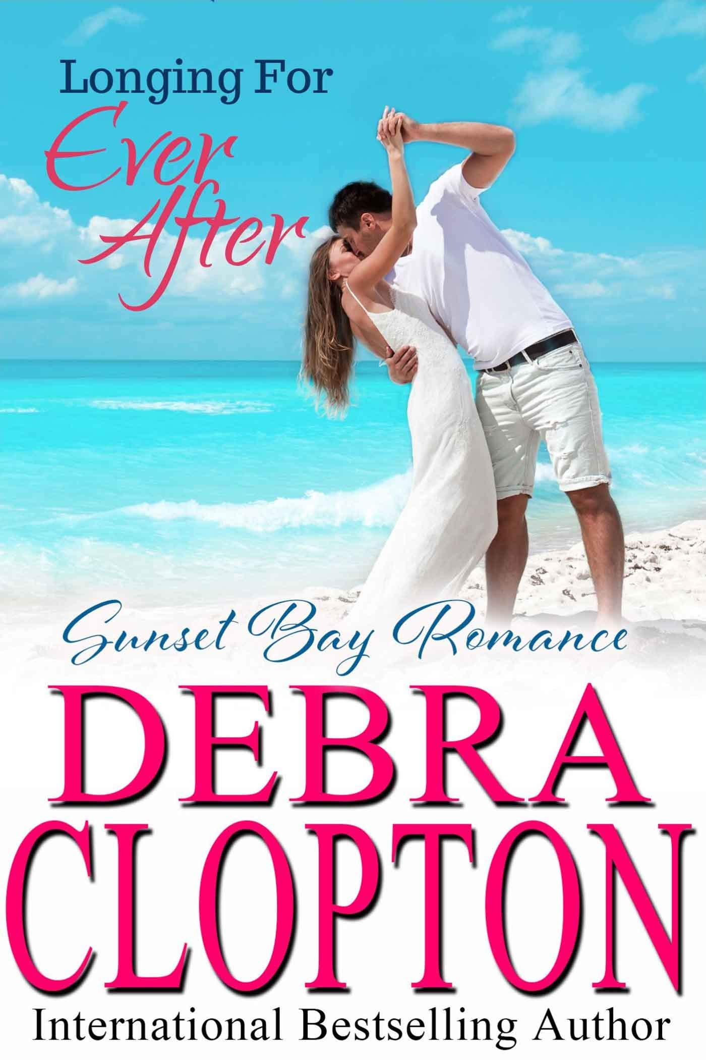 Longing For Ever After  Sunset Bay Romance Book 4   English Edition