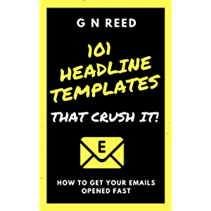 101 Headline Templates That Crush It (Business Marketing And Sales Book 1)